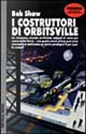 I costruttori di Orbitsville by Bob Shaw