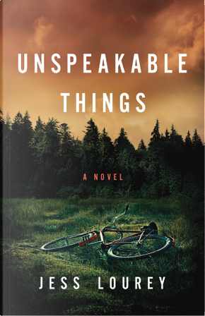 Unspeakable Things by Jess Lourey