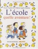 L'école, quelle aventure! by Marie-Agnès Gaudrat