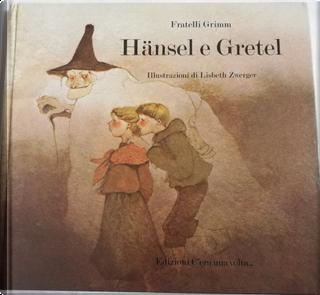 Hänsel e Gretel by Jakob Grimm, Wilhelm Grimm