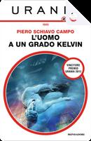 L'uomo a un grado Kelvin by Piero Schiavo Campo