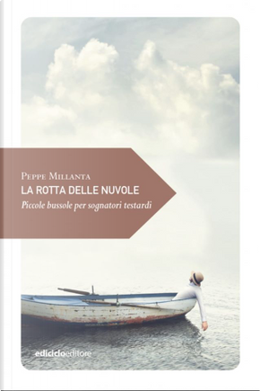 La rotta delle nuvole by Peppe Millanta