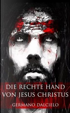 Die Rechte Hand Von Jesus Christus by Germano Dalcielo