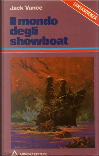 Il mondo degli showboat by Jack Vance