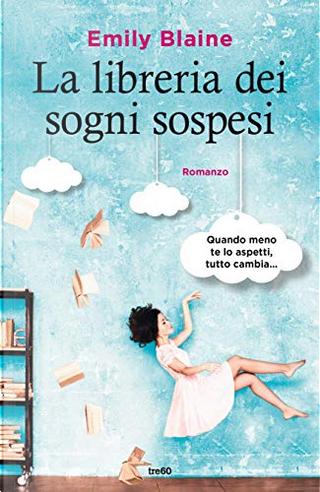 La libreria dei sogni sospesi by Emily Blaine