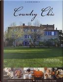 Country chic. Cucinare e ricevere in campagna. La tavola, i menù e le ricette by Csaba Dalla Zorza