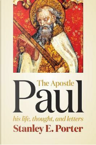 The Apostle Paul by Stanley E. Porter