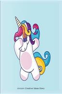 Unicorn Creative Ideas Diary by Creative Juices Publishing