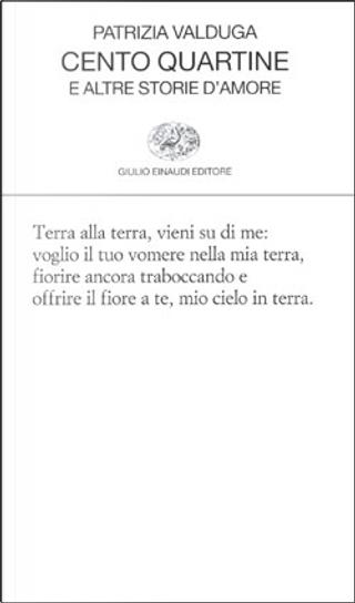Cento quartine e altre storie d'amore by Patrizia Valduga