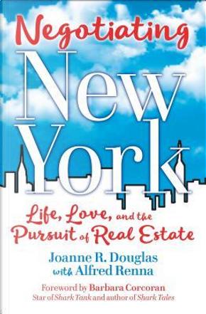 Negotiating New York by Joanne R. Douglas