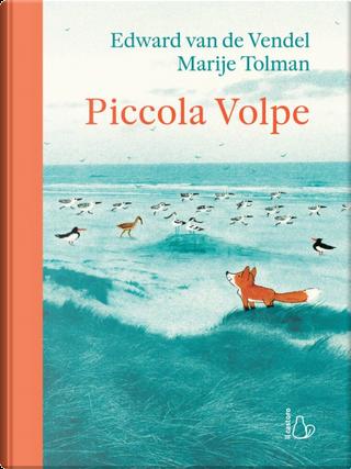 Piccola volpe by Edward van de Vendel