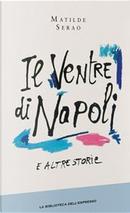 Il ventre di Napoli e altre storie by Matilde Serao
