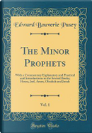 The Minor Prophets, Vol. 1 by Edward Bouverie Pusey