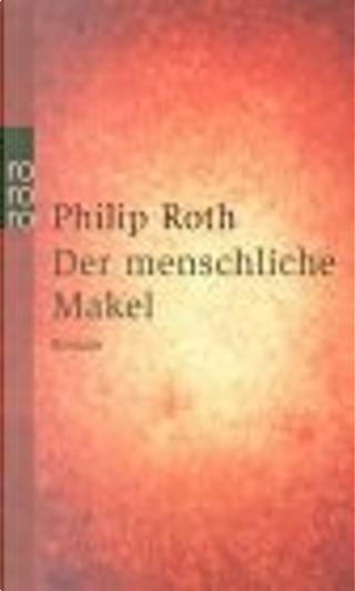 Der menschliche Makel. by Dirk van Gunsteren, Philip Roth