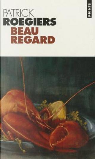 Beau regard by Patrick Roegiers