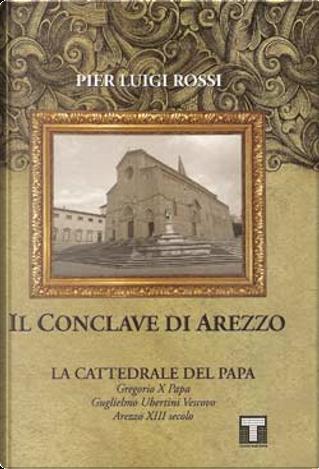 Il Conclave di Arezzo by Pier Luigi Rossi