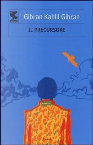 Il precursore seguito da «Il folle» by Kahlil Gibran