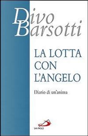 La lotta con l'angelo. Diario di un'anima by Divo Barsotti