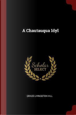 A Chautauqua Idyl by Grace Livingston Hill
