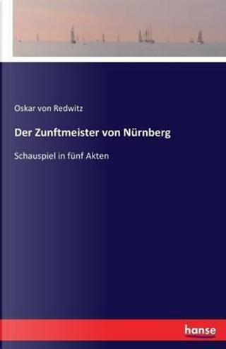 Der Zunftmeister von Nürnberg by Oskar von Redwitz Redwitz