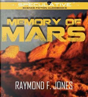 The Memory of Mars by Raymond F. Jones