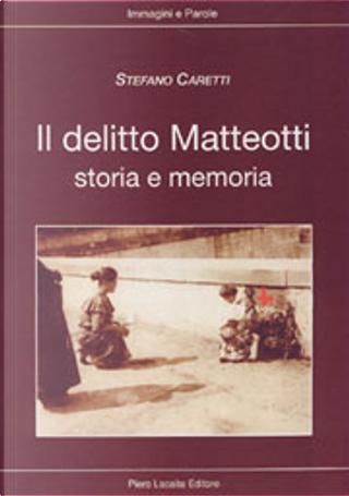 Il delitto Matteotti by Stefano Caretti