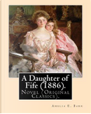 A Daughter of Fife by Amelia Edith Huddleston Barr