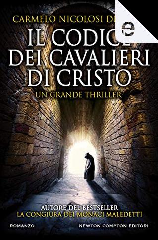 Il codice dei cavalieri di Cristo by Carmelo Nicolosi De Luca