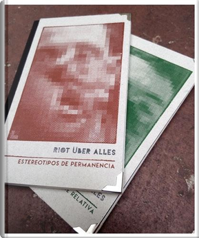 Esterotipos de permanencia - Noche relativa by Riot Über Alles