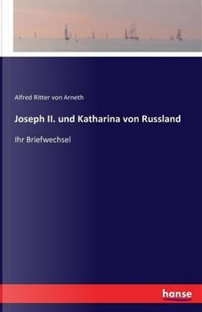 Joseph II. und Katharina von Russland by Alfred Ritter Von Arneth