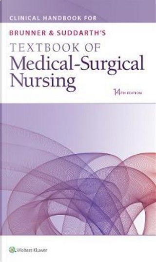 Clinical Handbook for Brunner & Suddarth's Textbook of Medical-Surgical Nursing by Wolters Kluwer
