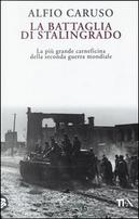La battaglia di Stalingrado by Alfio Caruso