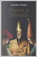 Maestri di Atlantide by Charles Portis