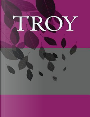 Troy by H. Barnett