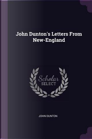 John Dunton's Letters from New-England by John Dunton