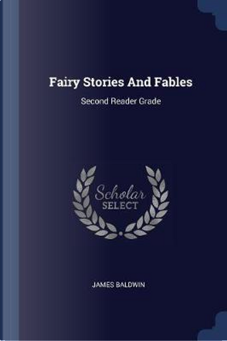 Fairy Stories and Fables by James Baldwin