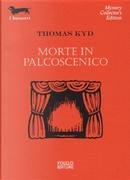 Morte in palcoscenico by Thomas Kyd