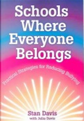 Schools Where Everyone Belongs by Julia Davis, Stan Davis