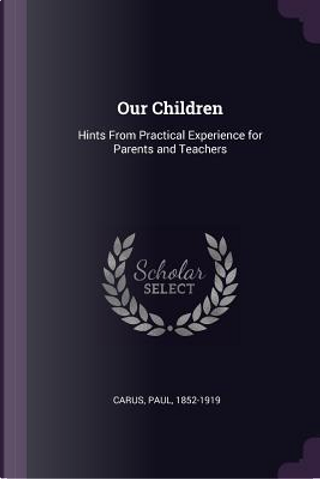 Our Children by Paul Carus