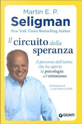 Il circuito della speranza by Martin E. P. Seligman