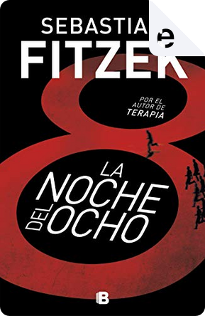 La noche del ocho by Sebastian Fitzek