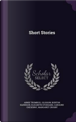Short Stories by Annie Trumbull Slosson