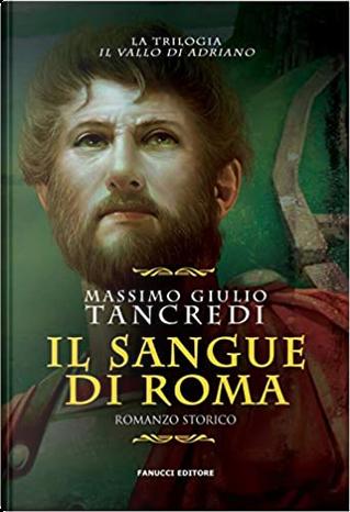 Il sangue di Roma by Massimo Giulio Tancredi