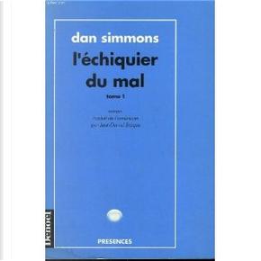 L'échequier du mal. Tome 1 by Dan Simmons