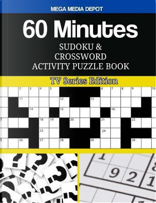 60 Minutes Sudoku and Crossword Activity Puzzle Book by Mega Media Depot