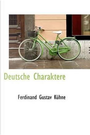 Deutsche Charaktere by Ferdinand Gustav Kuhne