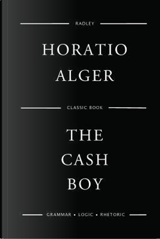 The Cash Boy by Horatio Alger