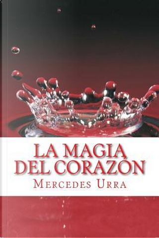 La Magia Del Corazon by Mercedes Urra