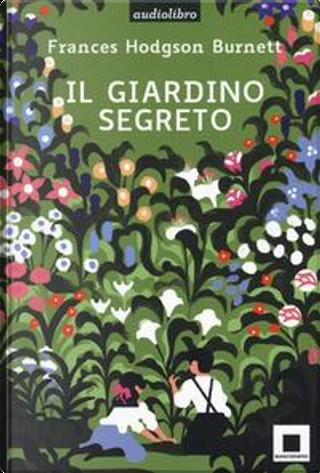 Il giardino segreto. Con audiolibro by Frances Hodgson Burnett