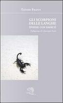 Gli scorpioni delle langhe by Tiziano Fratus